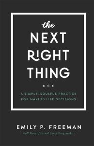 The Next Right Thing by Emily P. Freeman
